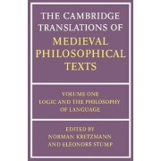 The Cambridge Translations of Medieval Philosophical Texts: Volume 1, Logic and the Philosophy of Language by Norman Kretzmann