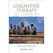 Cognitive Therapy in Groups by Michael L. Free
