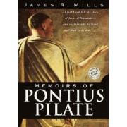 Memoirs of Pontius Pilate by James R. Mills