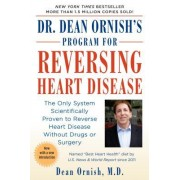 Dr. Dean Ornish's Program for Reversing Heart Disease: The Only System Scientificallty Proven to Reverse Heart Disease Without Drugs or Surgery