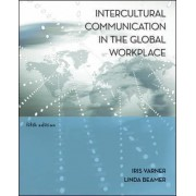 Intercultural Communication in the Global Workplace by Iris Varner