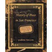 History of Pisco in San Francisco by Guillermo Toro-Lira