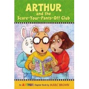 Arthur and the Scare-Your-Pants Off Club by Marc Brown