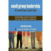 Small Group Leadership as Spiritual Direction by Heather Webb