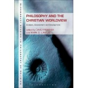 Philosophy and the Christian Worldview by Dr. David Werther