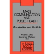 Mass Communication and Public Health by Charles K. Atkin