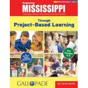 Exploring Mississippi Through Project-Based Learning: Geography, History, Government, Economics & More