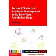 Personal, Social and Emotional Development in the Early Years Foundation Stage by Sue Sheppy