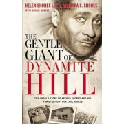The Gentle Giant of Dynamite Hill by Helen Shores Lee