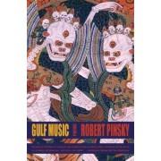 Gulf Music by Robert Pinsky