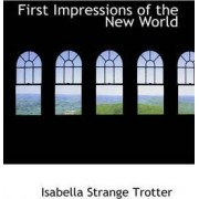 First Impressions of the New World by Isabella Strange Trotter