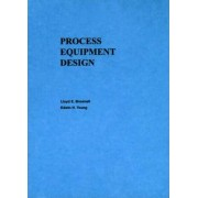 Process Equipment Design by Lloyd E. Brownell