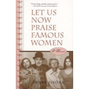 Let Us Now Praise Famous Women by Frank Sikora