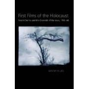 First Films of the Holocaust by Jeremy Hicks