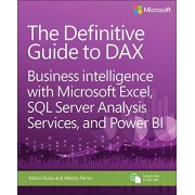 Acer The Definitive Guide to Dax: Business Intelligence with Microsoft Excel, SQL Server Analysis Services, and Power Bi (Business Skills)