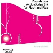 Foundation ActionScript 3.0 for Flash and Flex by Paul Milbourne