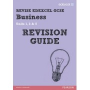 REVISE Edexcel: GCSE Business Revision Guide - Print and Digital Pack by Rob Jones