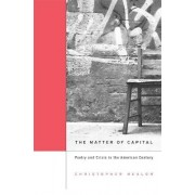The Matter of Capital by Christopher Nealon
