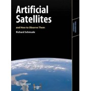 Artificial Satellites and How to Observe Them by Richard Schmude