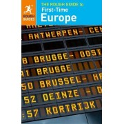 The Rough Guide to First-Time Europe by Rough Guides