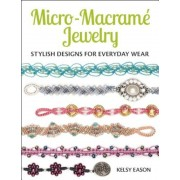 Micro-Macrame Jewelry: Stylish Designs for Everyday Wear, Paperback
