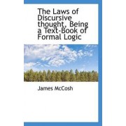 The Laws of Discursive Thought, Being a Text-Book of Formal Logic by James McCosh