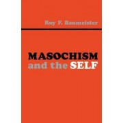 Masochism and the Self by Roy F. Baumeister