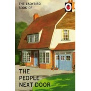 The Ladybird Book of the People Next Door by Jason Hazeley