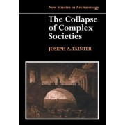 The Collapse of Complex Societies by Joseph A. Tainter