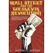 Wall Street and the Bolshevik Revolution by Antony Cyril Sutton