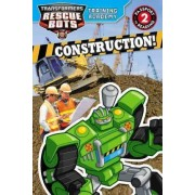 Transformers Rescue Bots: Training Academy: Construction! by Trey King