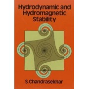 Hydrodynamic and Hydromagnetic Stability by S. Chandrasekhar