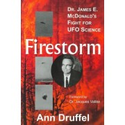 Firestorm: Dr. James E. McDonald's Fight for UFO Science