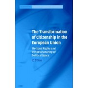 The Transformation of Citizenship in the European Union by Jo Shaw