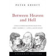 Between Heaven and Hell by Peter Kreeft