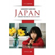 Understanding Japan Through the Eyes of Christian Faith (Fifth Edition) by Samuel Lee
