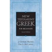 New Testament Greek for Beginners by John Gresham Machen