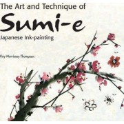 The Art and Technique of Sumi-e Japanese Ink Painting by Kay Morrissey Thompson