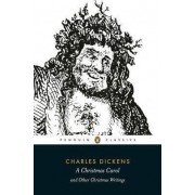 A Christmas Carol: And Other Christmas Writings by Charles Dickens