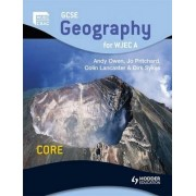 GCSE Geography for WJEC A Core: Student's Book by Andy Owen