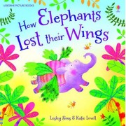 How Elephants Lost Their Wings by Lesley Sims