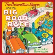 The Berenstain Bears and the Big Road Race by Stan Berenstain