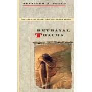 Betrayal Trauma by Jennifer J. Freyd