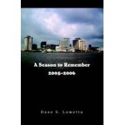 A Season to Remember 2005-2006 by Dane S Lumetta