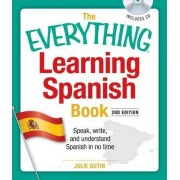 The Everything Learning Spanish Book with CD by Julie Gutin
