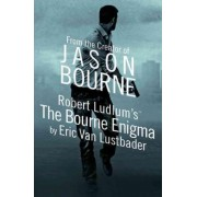 Robert Ludlum's the Bourne Enigma by Eric Lustbader