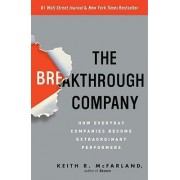The Breakthrough Company by Keith R McFarland