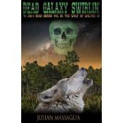 Dead Galaxy Swirlin': Volume III: The Wolf of Wolves