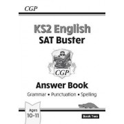 KS2 English SAT Buster Book 2 Answers - Grammar, Punctuation & Spelling (for the New Curriculum) by CGP Books