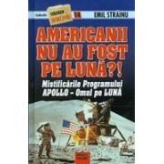 Americanii nu au fost pe Luna?! Mistificarile programului Apollo - Omul pe Luna